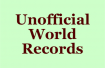 Unofficial World Records